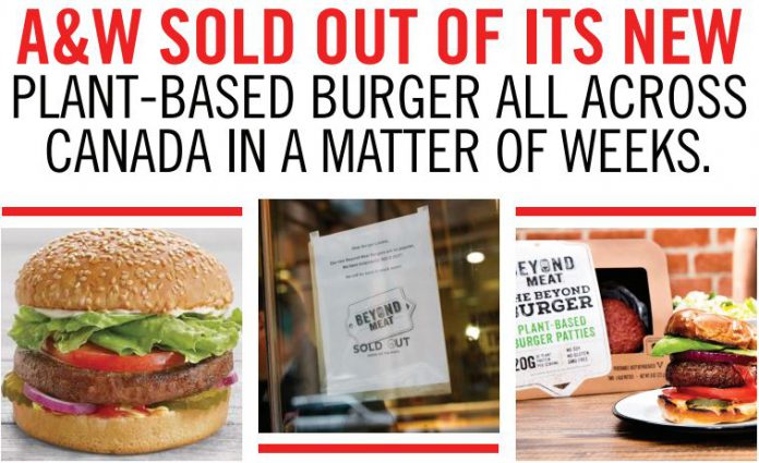 SOLD OUT OF ITS NEW PLANT BASED BURGER ALL ACROSS CANADA IN A MATTER OF WEEKS