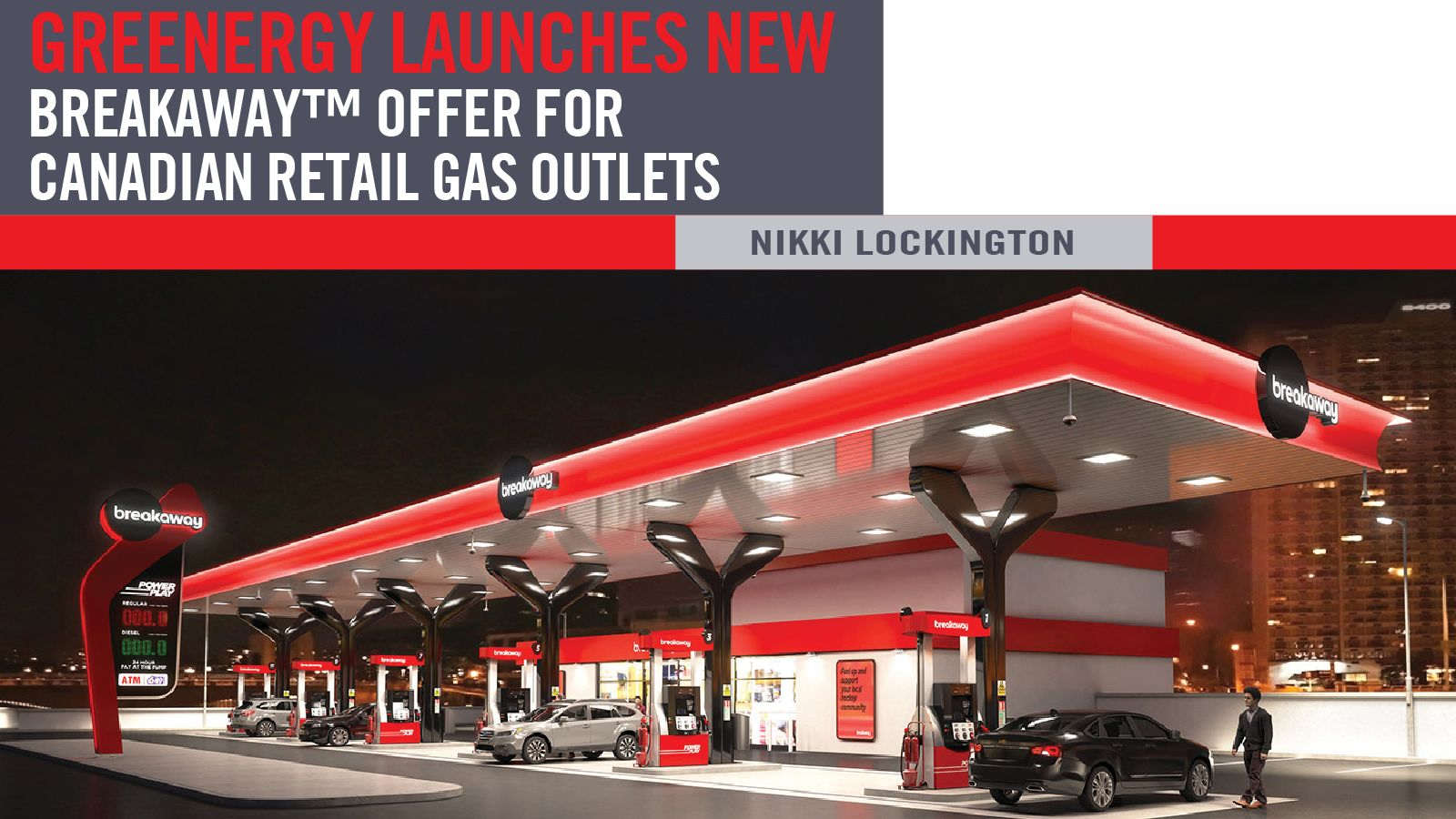GREENERGY LAUCHES NEW BREAKAWAY™ FOR CANADIAN RETAILS GAS OUTLETS
