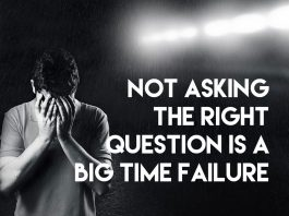 not asking the right question is a big time failure