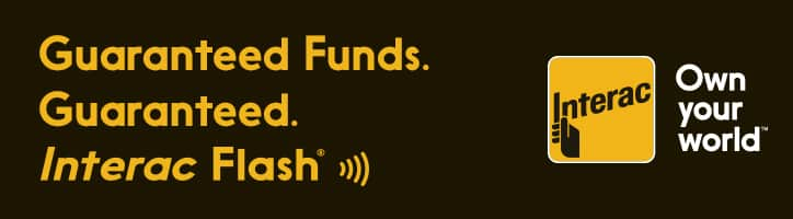 Interac Flash - Guaranteed Funds - Own Your World
