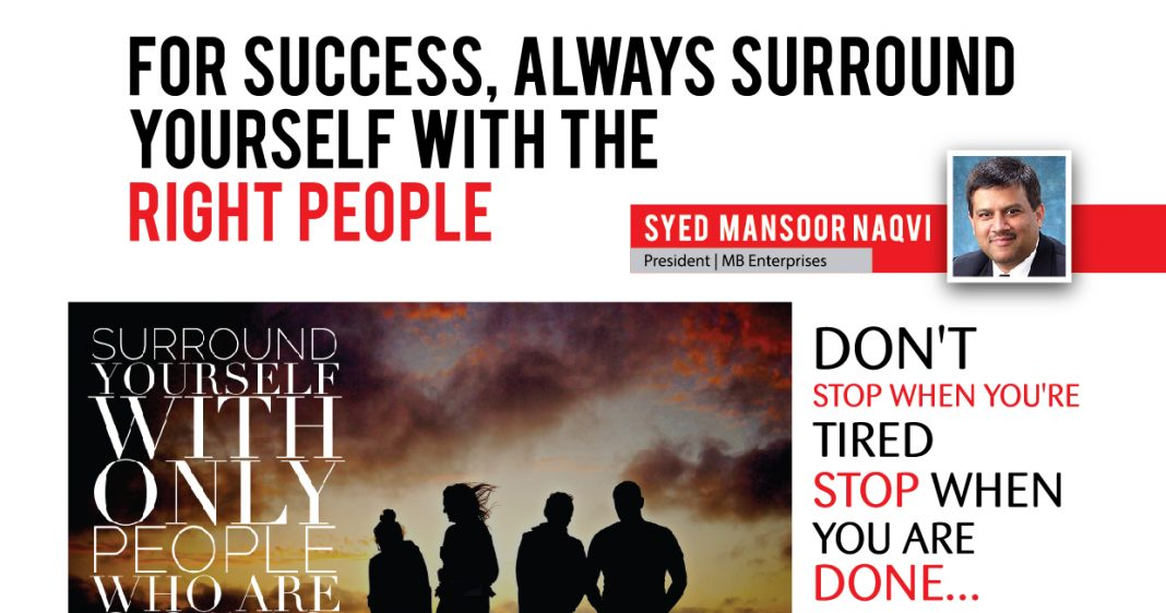 SUCCESS BY SURROUNDING WITH THE RIGHT PEOPLE
