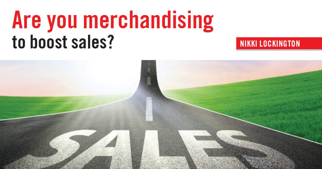 ARE YOU MERCHANDISING TO BOOST SALES?