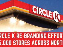 Circle K Rebranding Efforts Near 5000 Stores Across North America