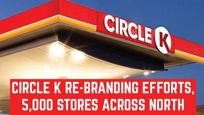 Circle K Rebranding Efforts Near 5000 Stores Across North America