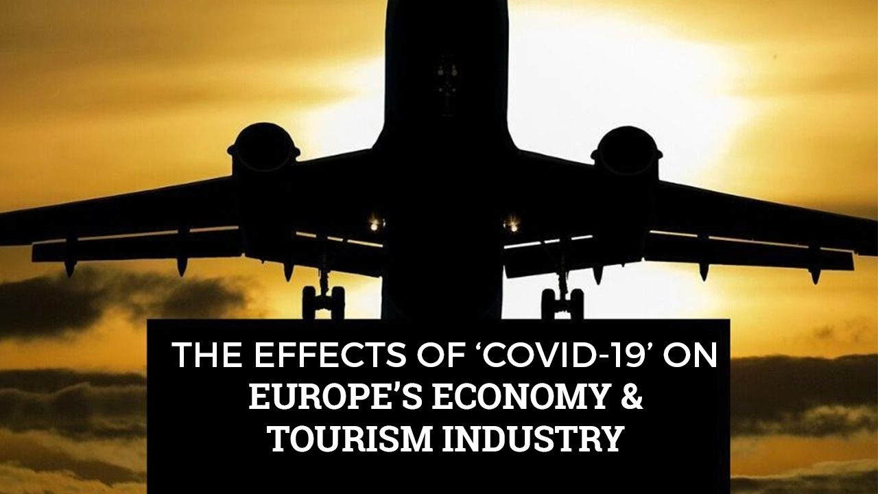 EUROPE ECONOMY, TOURISM & THE EFFECTS OF 'COVID-19'