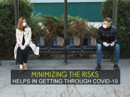 MINIMIZING THE RISKS HELPS IN GETTING THROUGH COVID