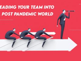 LEADING YOUR TEAM INTO A POST PANDEMIC WORLD