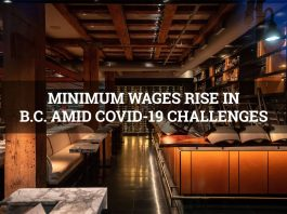 MINIMUM WAGES RISE IN B C AMID COVID CHALLENGES
